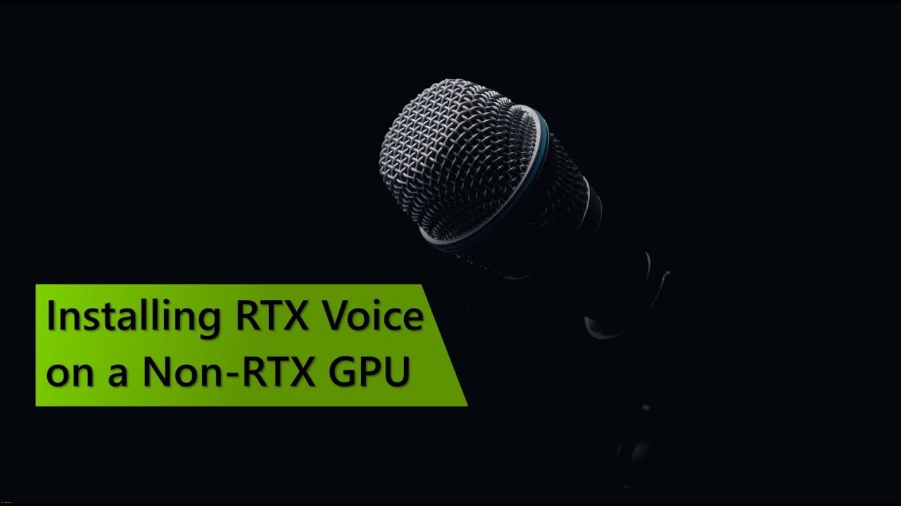 Installing RTX Voice on a Non-RTX GPU